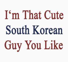 I'm That Cute South Korean Guy You Like by supernova23