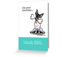 Rat Terrier Birthday Think Big Greeting Card