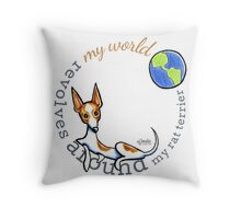 My World My Rat Terrier Throw Pillow