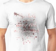 Look In The Face of Evil Unisex T-Shirt