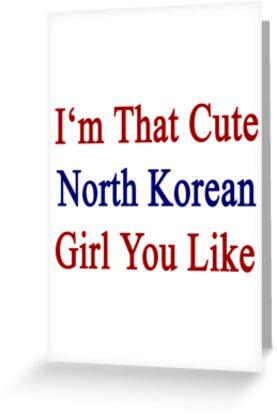 I'm That Cute North Korean Girl You Like by supernova23