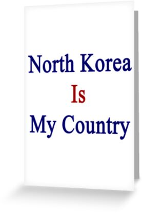 North Korea Is My Country by supernova23