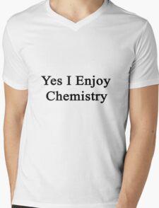 Yes I Enjoy Chemistry Mens V-Neck T-Shirt
