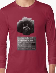 Reggie Watts - How To Be Cool Long Sleeve T-Shirt