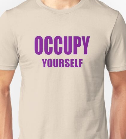 OCCUPY - yourself Unisex T-Shirt