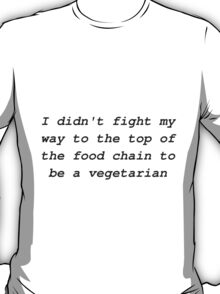A vegetarian?  T-Shirt