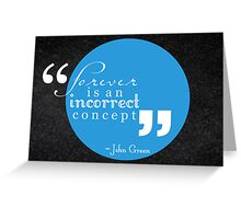Forever is an Incorrect Concept Greeting Card