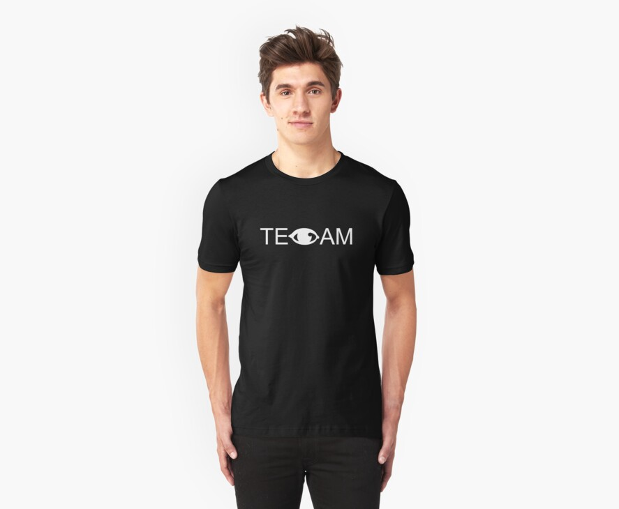 There Is an Eye in Team - Tee (white type)  by Colleen Milburn