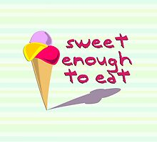 Sweet Enough To Eat by Travel-Hop