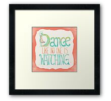Dance Like No One Is Watching Framed Print