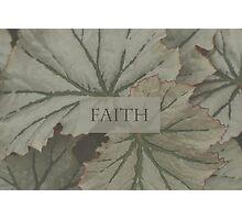 Faith Over Leaves Photographic Print