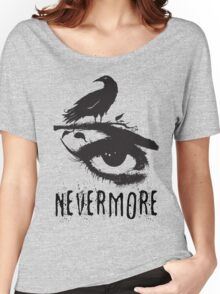 Nevermore - Edgar Allan Poe Inspired Design - The Raven Nevermore Women's Relaxed Fit T-Shirt