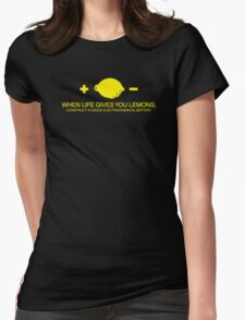 When life gives you lemons Womens Fitted T-Shirt