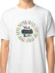 Kick Cancer's Butt  Classic T-Shirt