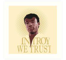 In Troy We Trust Art Print