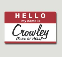 Hello My Name is Crowley by tripinmidair