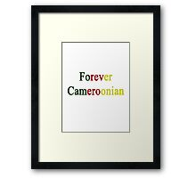 Forever Cameroonian  Framed Print