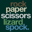 Rock Paper Scissors Lizard Spock. by VanHogTrio