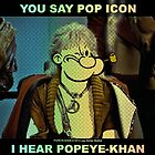POP ICON / POPEYE-KHAN 025 by LBStudios
