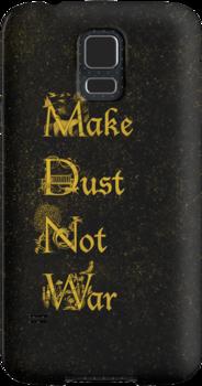 Make Dust Not War by capefoxalix
