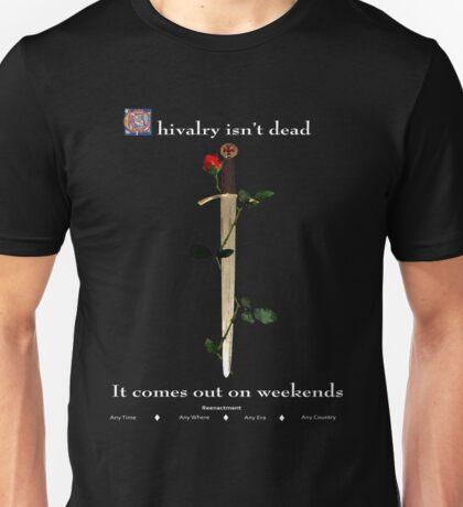 Chivalry Isn't Dead Unisex T-Shirt