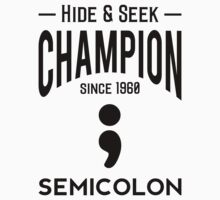 Hide & Seek Champion since 1960 Semicolon - Black on Grey Programmer Humor One Piece - Short Sleeve