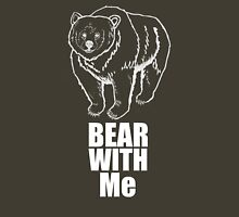 Bear With Me (2 white) T-Shirt