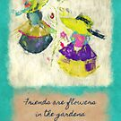 Friends Are Flowers by Katie Smith
