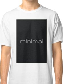 Minimal - Simple Modern Typography  Classic T-Shirt