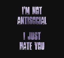 I'm not antisocial Unisex T-Shirt