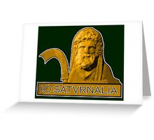 Io Saturnalia! Greeting Card