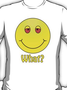 Smiley What? T-Shirt