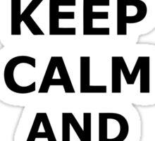 Keep Calm And Get High Sticker