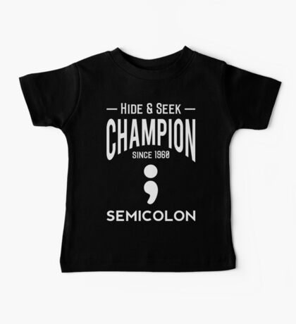 Hide & Seek Champion since 1960 Semicolon - White on Black Programmer Humor Baby Tee