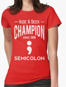 Hide & Seek Champion since 1960 Semicolon - White on Black Programmer Humor Womens Fitted T-Shirt