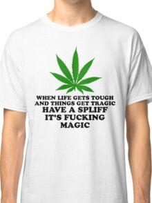 Have A Spliff It's Fucking Magic! Classic T-Shirt