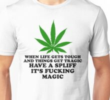 Have A Spliff It's Fucking Magic! Unisex T-Shirt