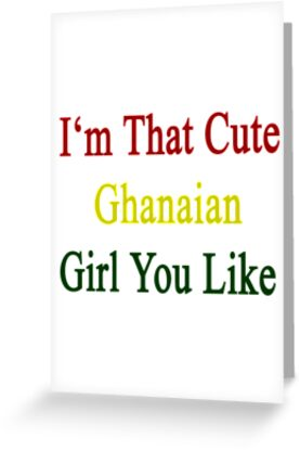 I'm That Cute Ghanaian Girl You Like by supernova23