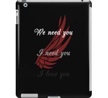 I Need You iPad Case/Skin