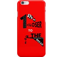 One step closer to the edge.  iPhone Case/Skin