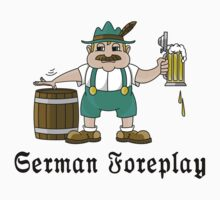 German Foreplay by HolidayT-Shirts