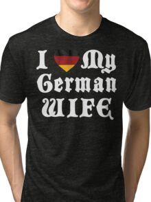 I Love My German Wife Tri-blend T-Shirt