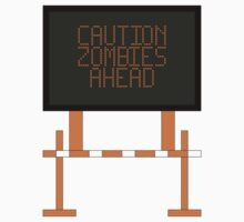 CAUTION ZOMBIES AHEAD One Piece - Short Sleeve