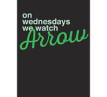 On wednesdays we watch Arrow Photographic Print