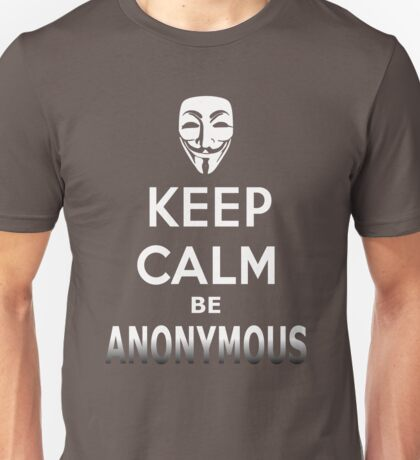 Keep Calm be Anonymous Unisex T-Shirt