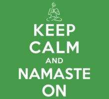Keep Calm and Namaste On (Alternative) by Yiannis  Telemachou