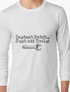 Instant Butch Long Sleeve T-Shirt