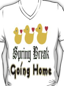 ㋡♥♫Spring Break-Going Home Ducks Clothing & Stickers♪♥㋡ T-Shirt
