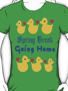 ㋡♥♫Spring Break-Going Home Ducks Clothing & Stickers♪♥㋡ T-Shirt