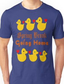 ㋡♥♫Spring Break-Going Home Ducks Clothing & Stickers♪♥㋡ Unisex T-Shirt